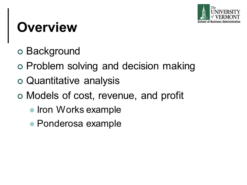 Overview Background Problem solving and decision making