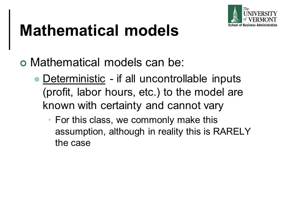 Mathematical models Mathematical models can be: