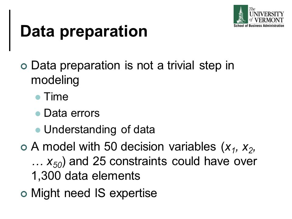 Data preparation Data preparation is not a trivial step in modeling