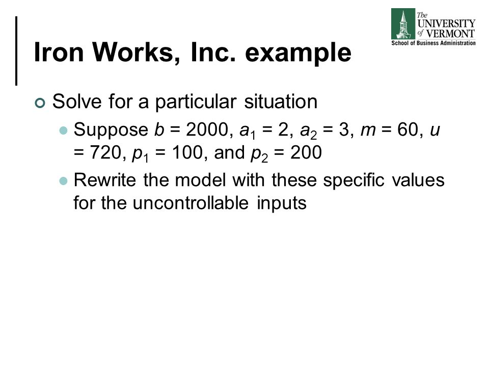 Iron Works, Inc. example Solve for a particular situation