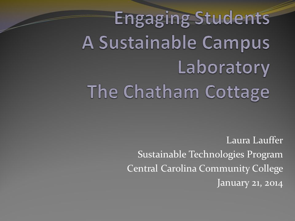 Engaging Students A Sustainable Campus Laboratory The Chatham Cottage