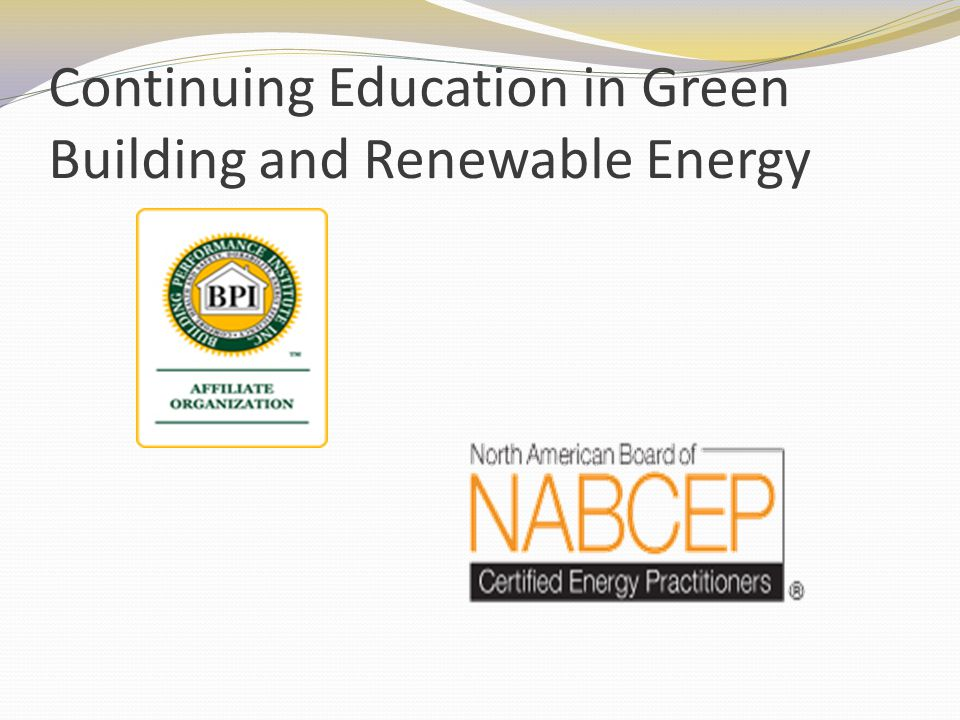 Continuing Education in Green Building and Renewable Energy