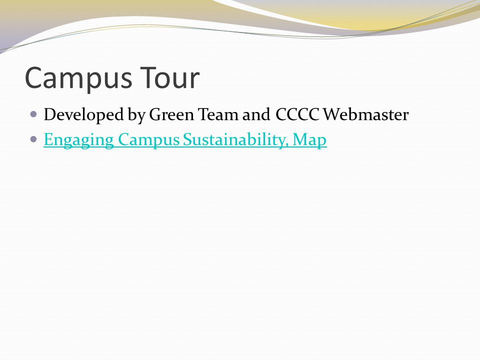 Campus Tour Developed by Green Team and CCCC Webmaster