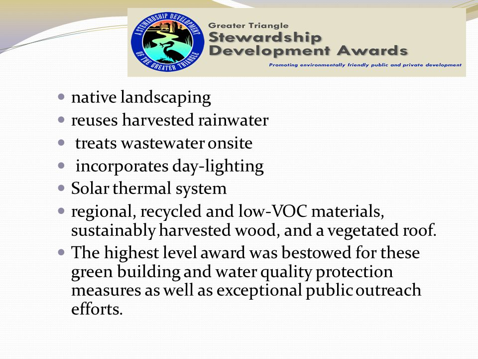 native landscaping reuses harvested rainwater. treats wastewater onsite. incorporates day-lighting.