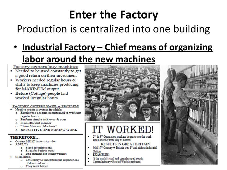 Enter the Factory Production is centralized into one building