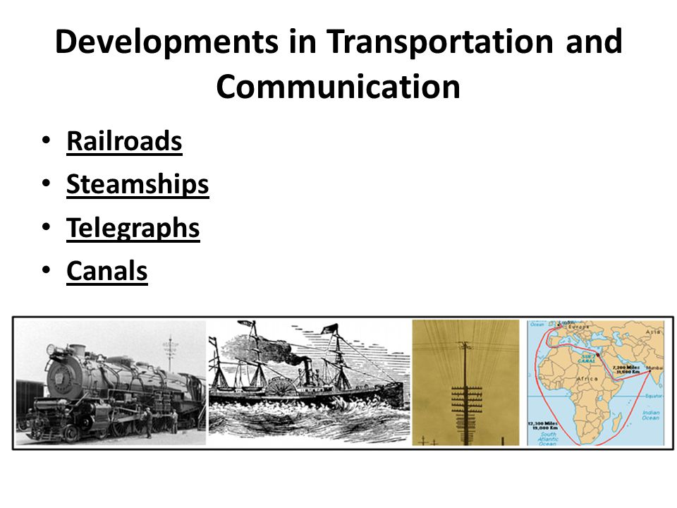 Developments in Transportation and Communication