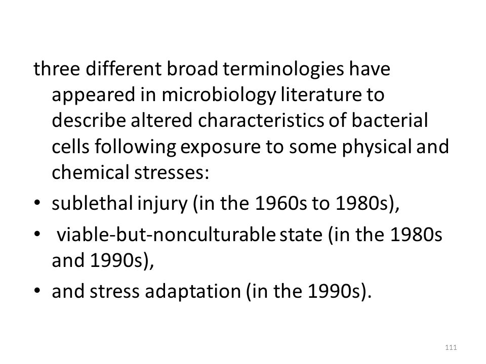 three different broad terminologies have appeared in microbiology literature to describe altered characteristics of bacterial cells following exposure to some physical and chemical stresses: