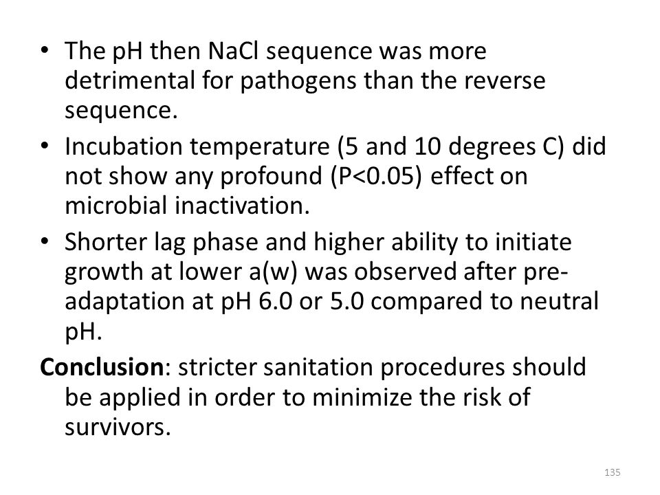The pH then NaCl sequence was more detrimental for pathogens than the reverse sequence.