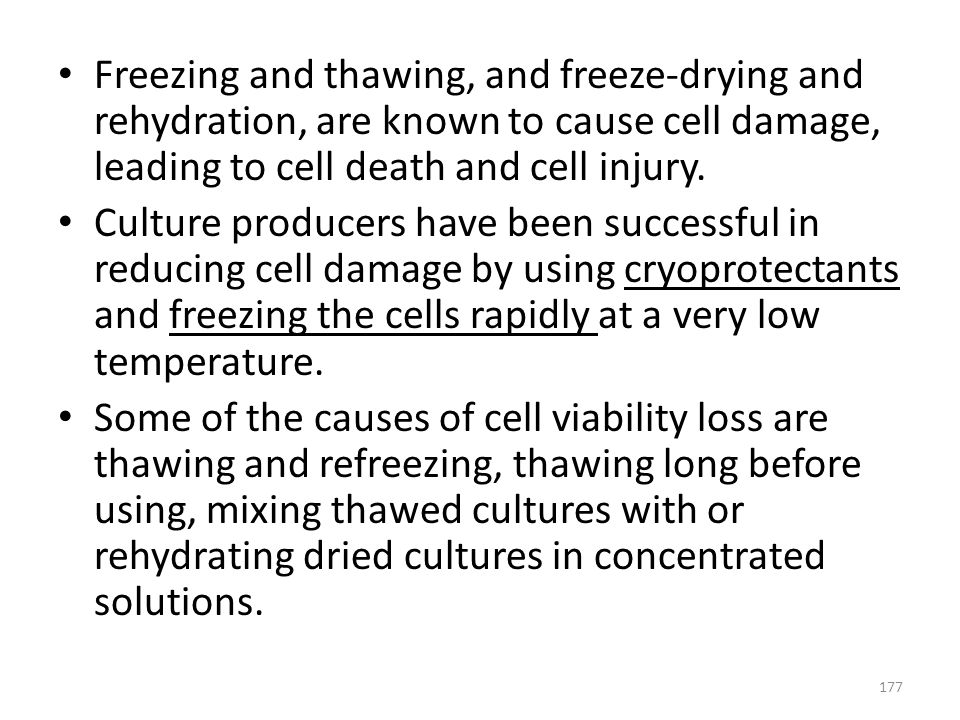 Freezing and thawing, and freeze-drying and rehydration, are known to cause cell damage, leading to cell death and cell injury.