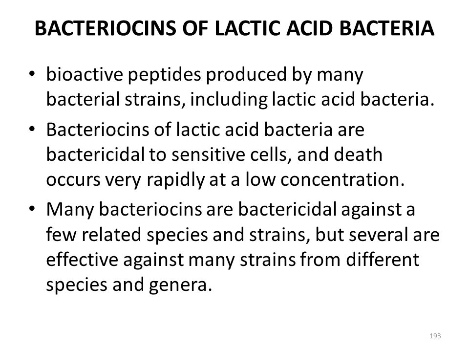 BACTERIOCINS OF LACTIC ACID BACTERIA