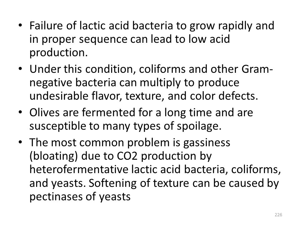 Failure of lactic acid bacteria to grow rapidly and in proper sequence can lead to low acid production.