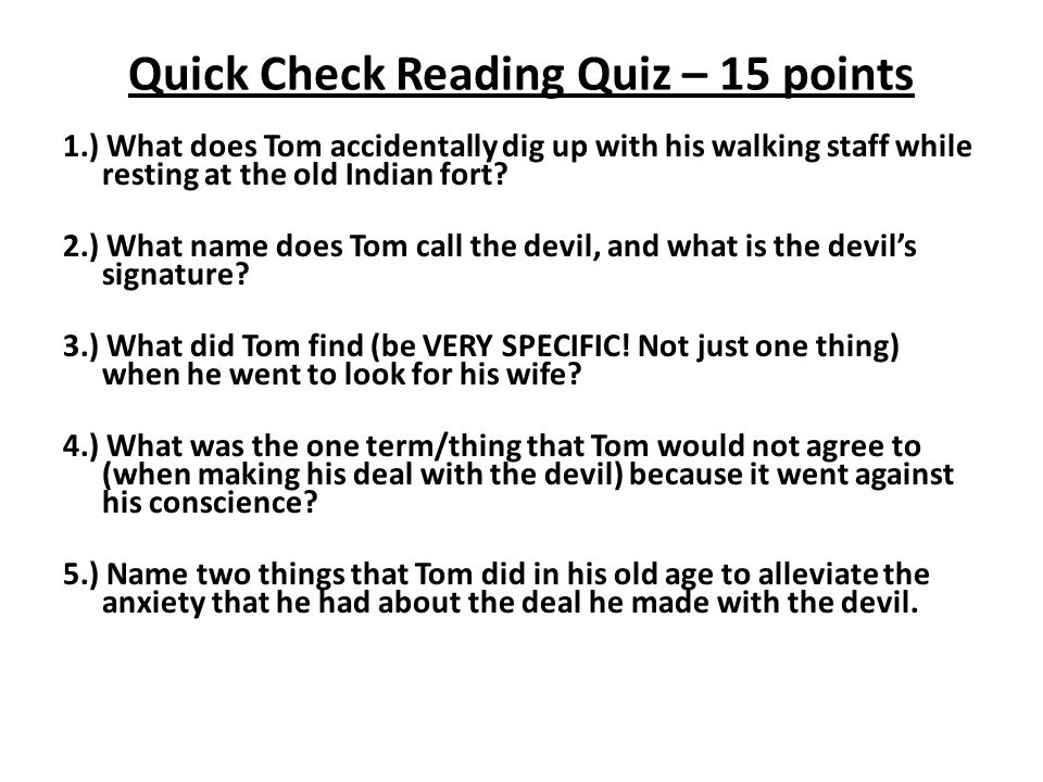 Quick Check Reading Quiz – 15 points