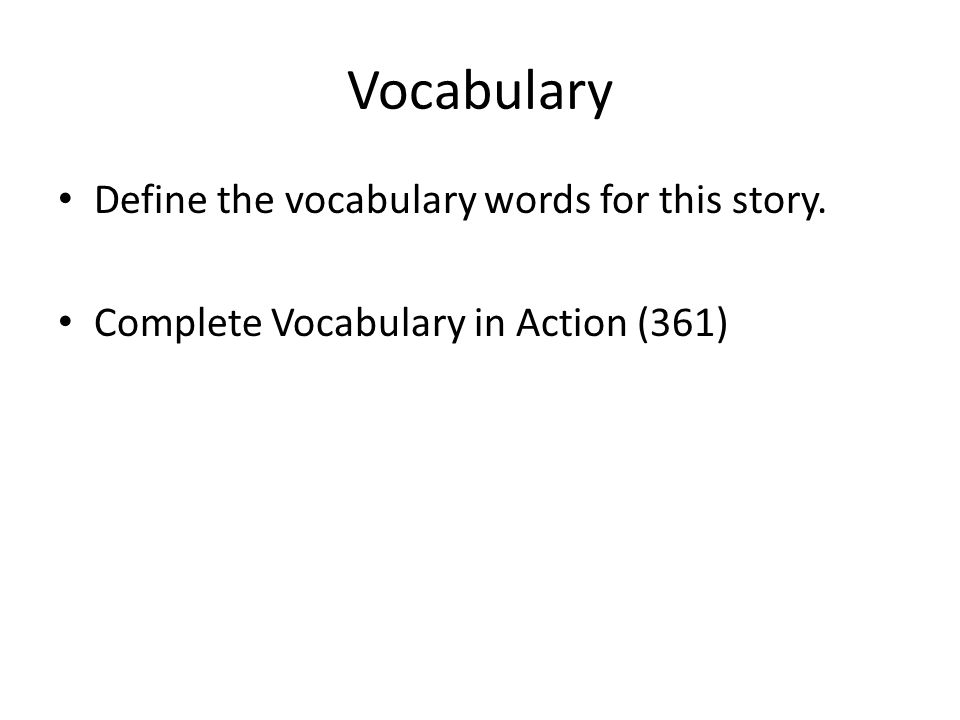 Vocabulary Define the vocabulary words for this story.