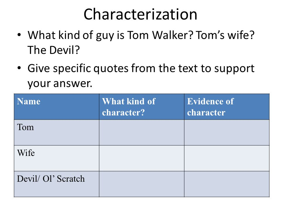 Characterization What kind of guy is Tom Walker Tom's wife The Devil Give specific quotes from the text to support your answer.