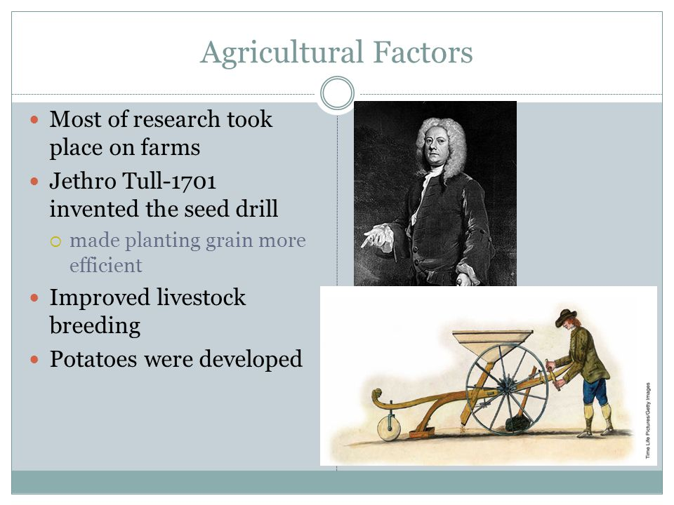 Agricultural Factors Most of research took place on farms