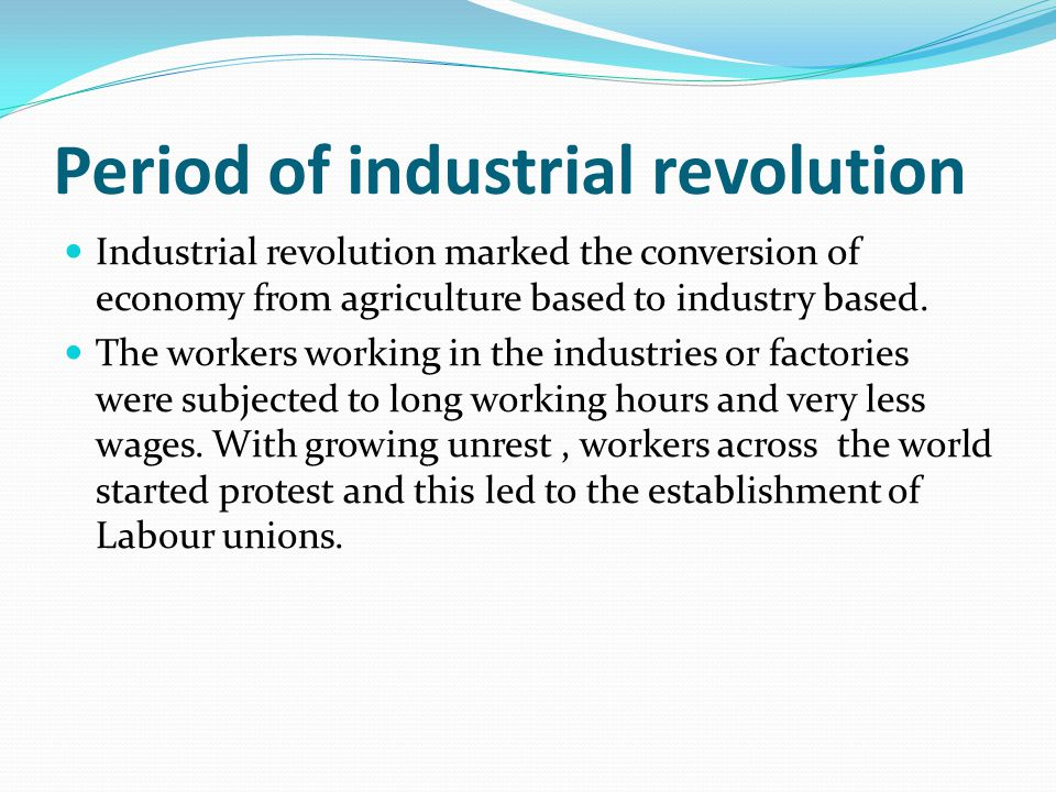 Period of industrial revolution