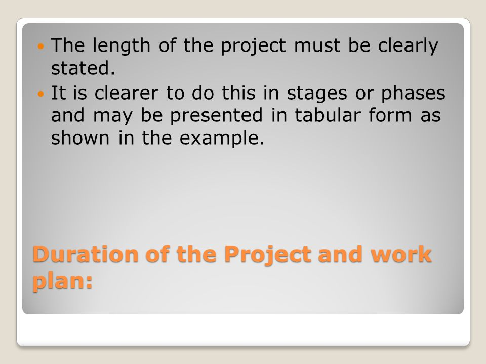 Duration of the Project and work plan: