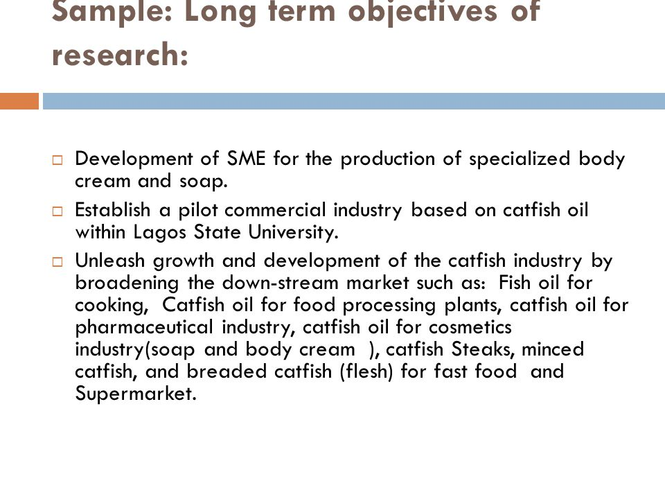 Sample: Long term objectives of research: