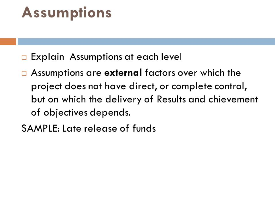 Assumptions Explain Assumptions at each level