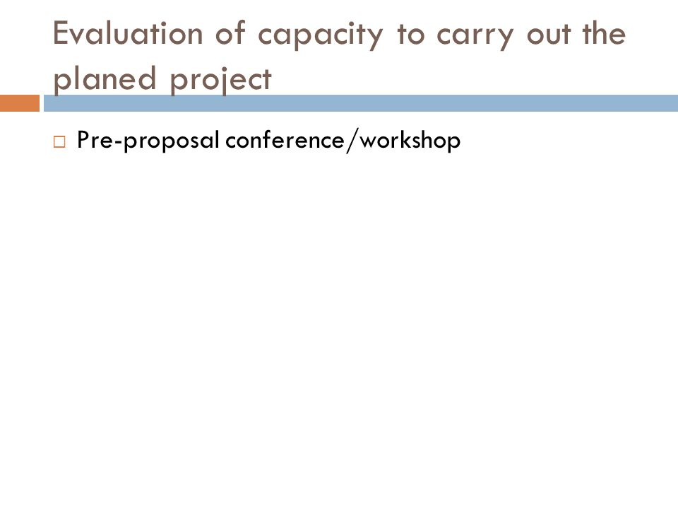 Evaluation of capacity to carry out the planed project