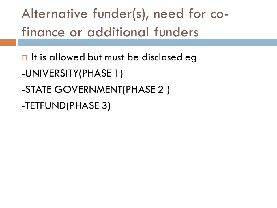 Alternative funder(s), need for co-finance or additional funders
