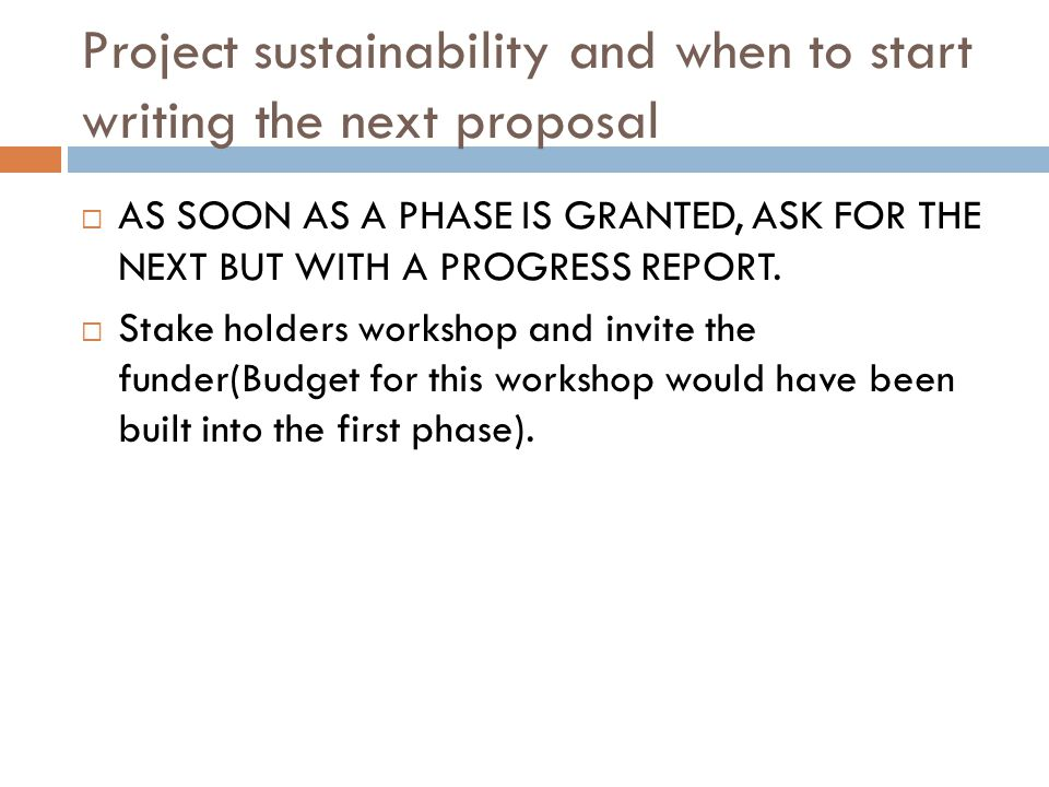 Project sustainability and when to start writing the next proposal