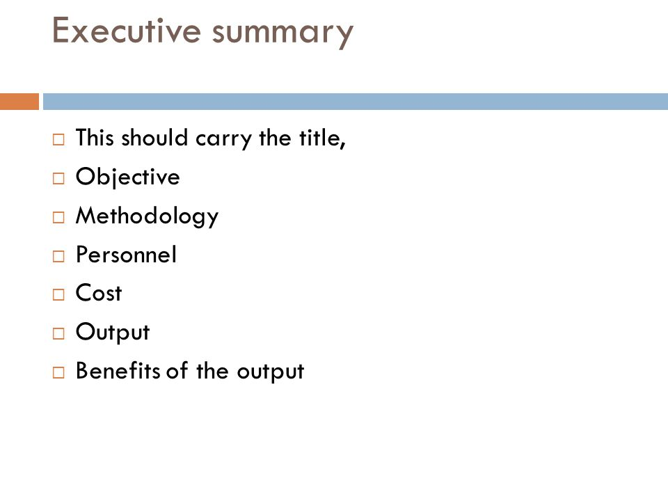 Executive summary This should carry the title, Objective Methodology