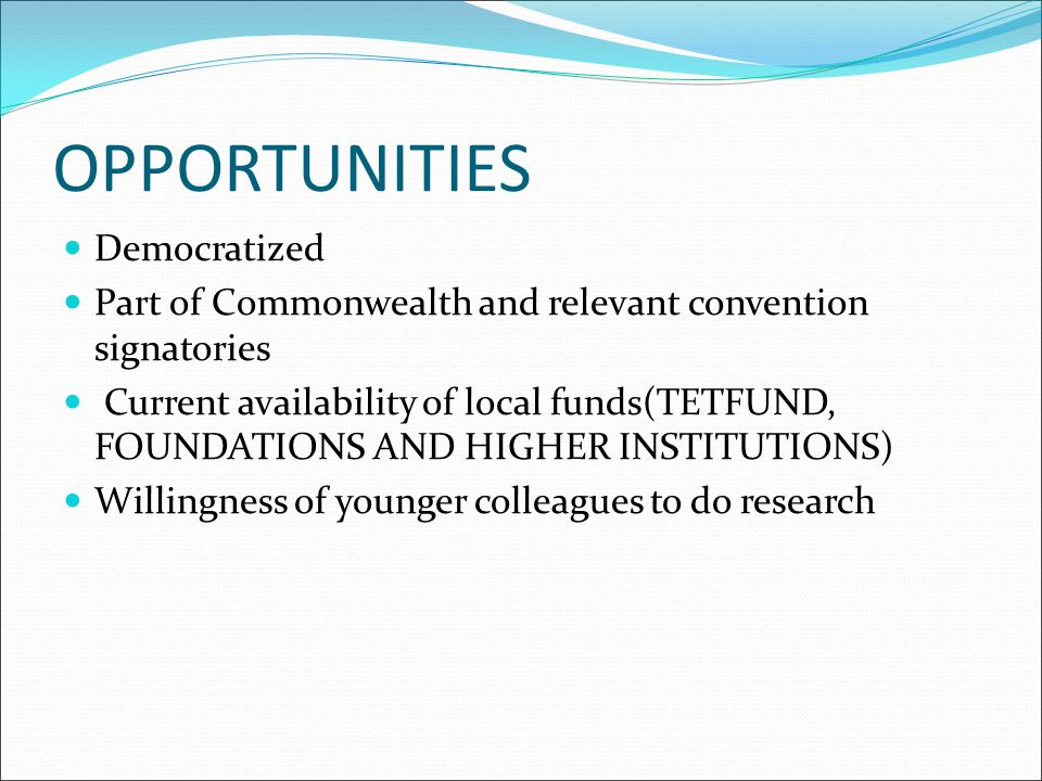 OPPORTUNITIES Democratized