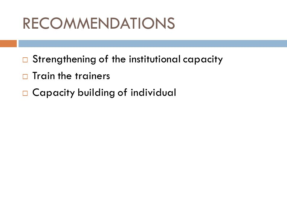 RECOMMENDATIONS Strengthening of the institutional capacity