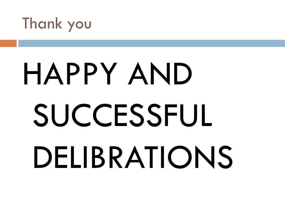 HAPPY AND SUCCESSFUL DELIBRATIONS