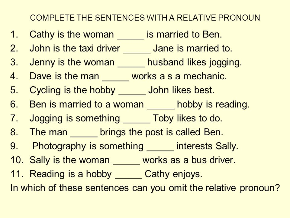 COMPLETE THE SENTENCES WITH A RELATIVE PRONOUN
