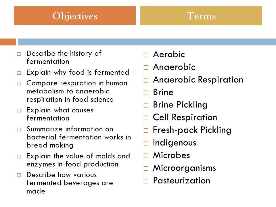 Objectives Terms Aerobic Anaerobic Anaerobic Respiration Brine