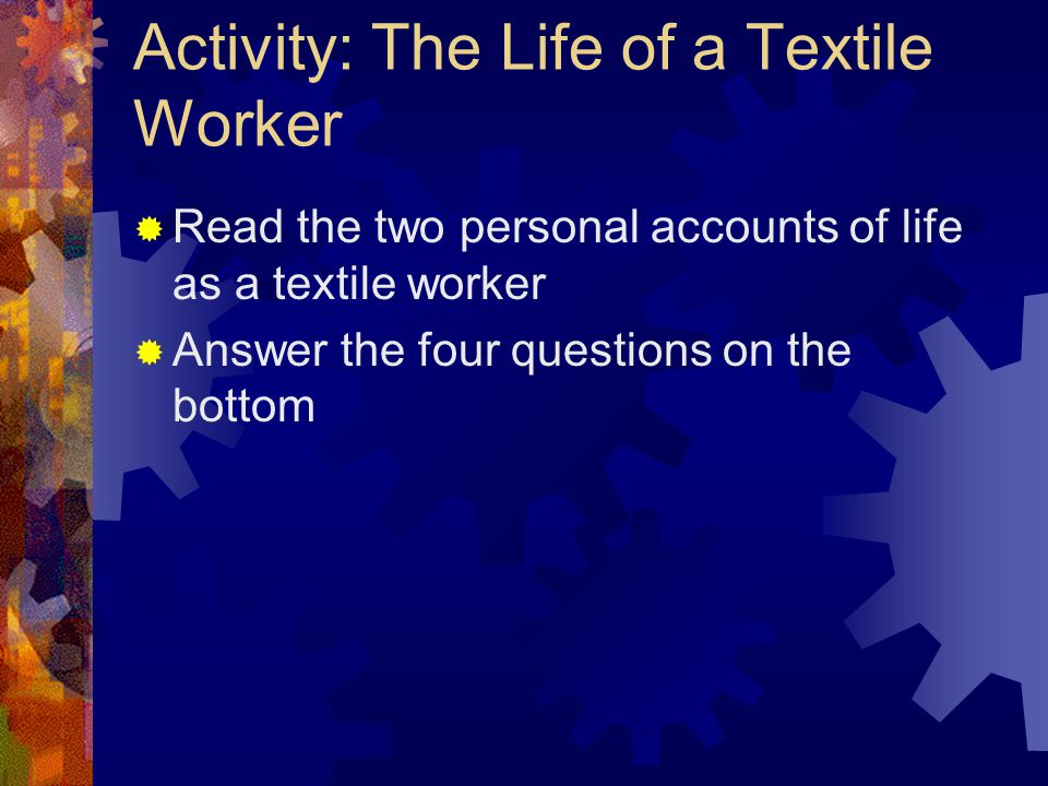 Activity: The Life of a Textile Worker