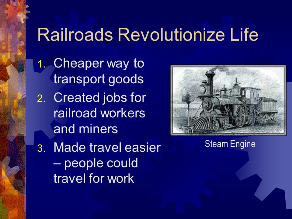 Railroads Revolutionize Life