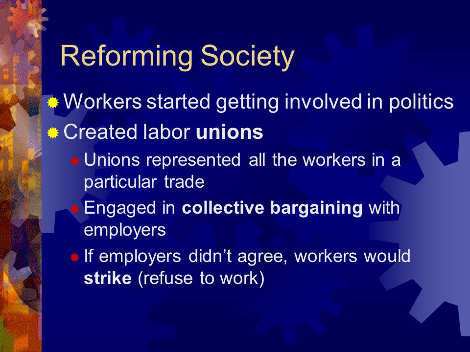 Reforming Society Workers started getting involved in politics
