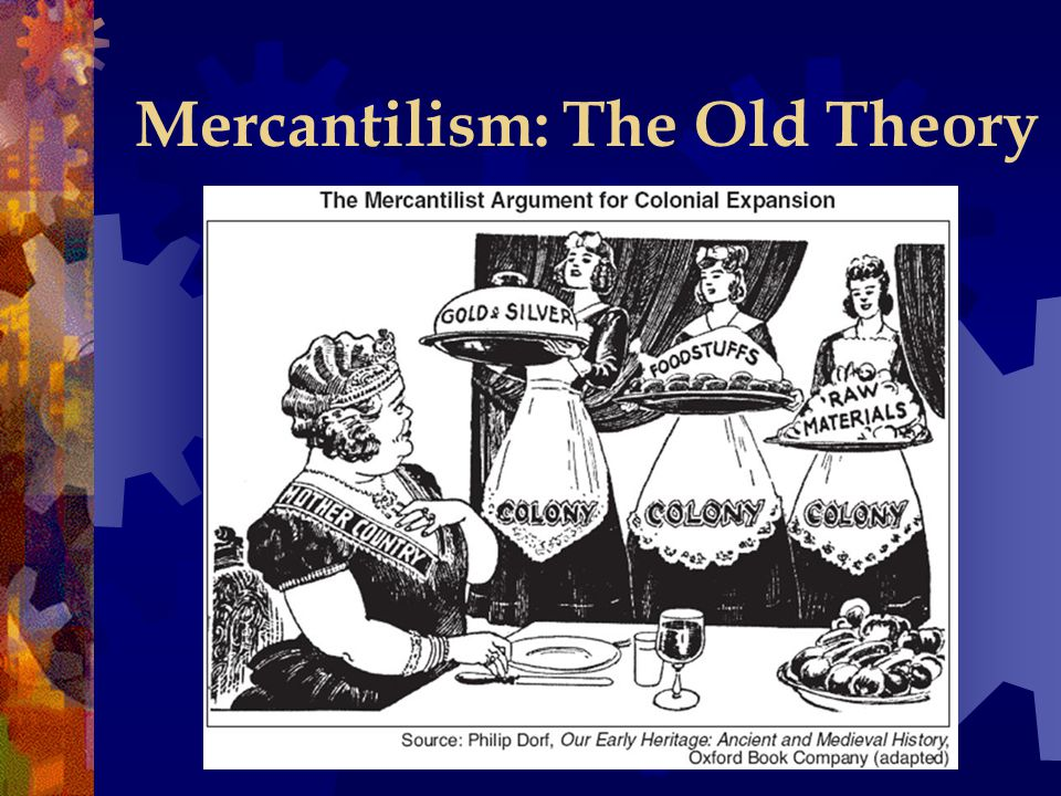 Mercantilism: The Old Theory