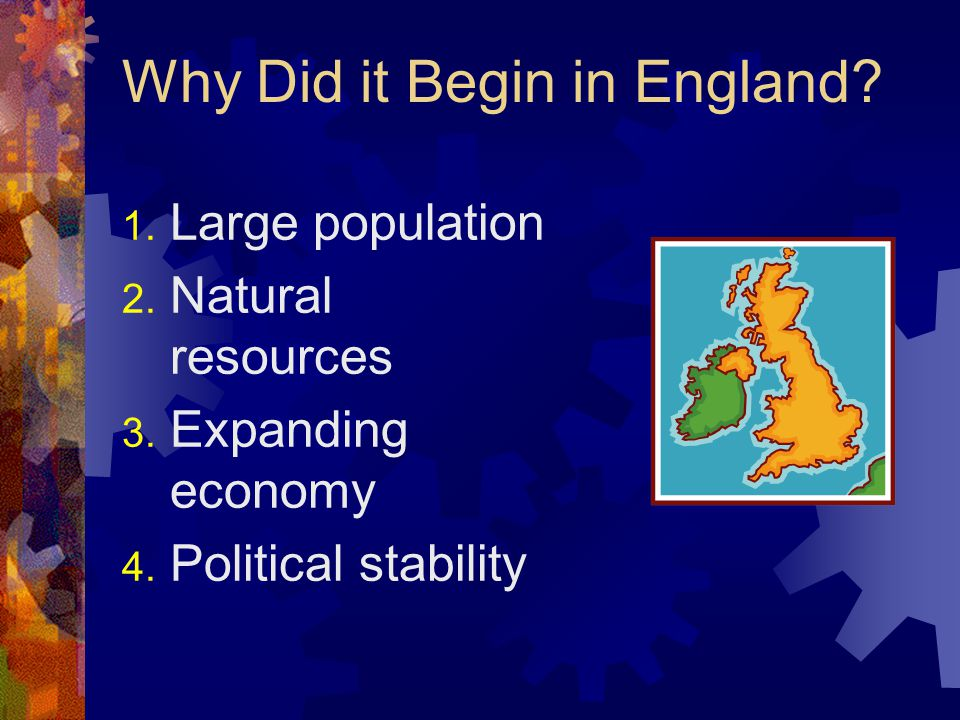 Why Did it Begin in England