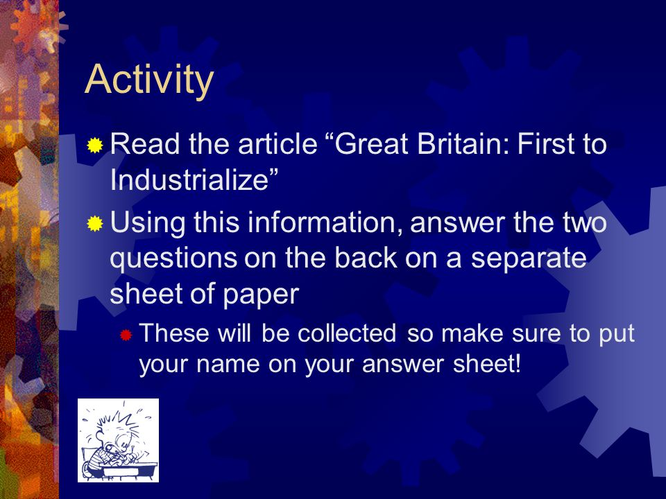 Activity Read the article Great Britain: First to Industrialize