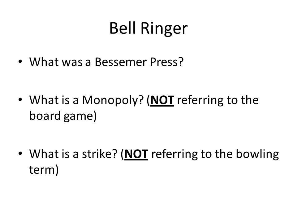 Bell Ringer What was a Bessemer Press