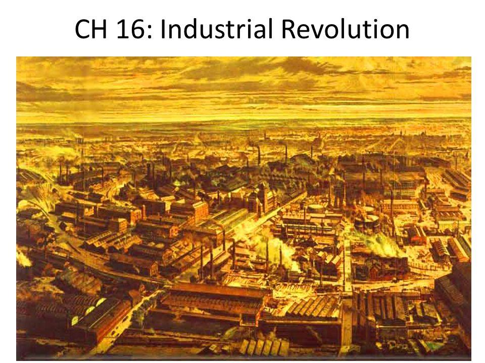 CH 16: Industrial Revolution