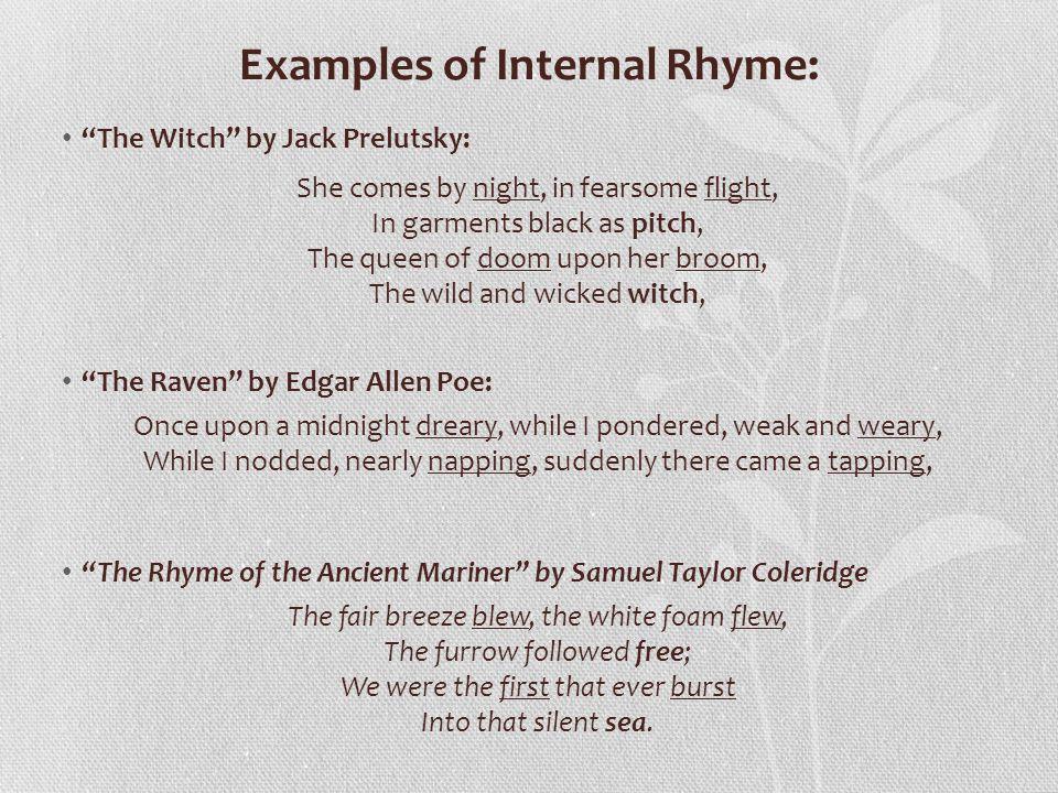 Examples of Internal Rhyme: