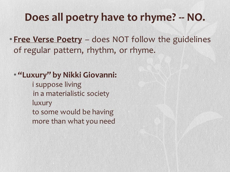 Does all poetry have to rhyme -- NO.