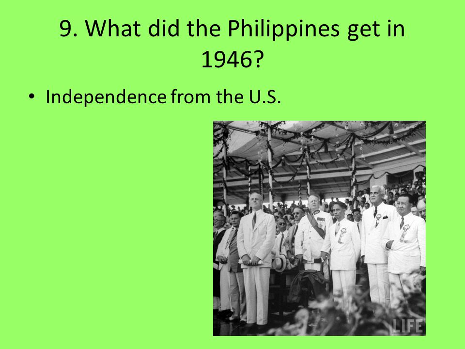 9. What did the Philippines get in 1946