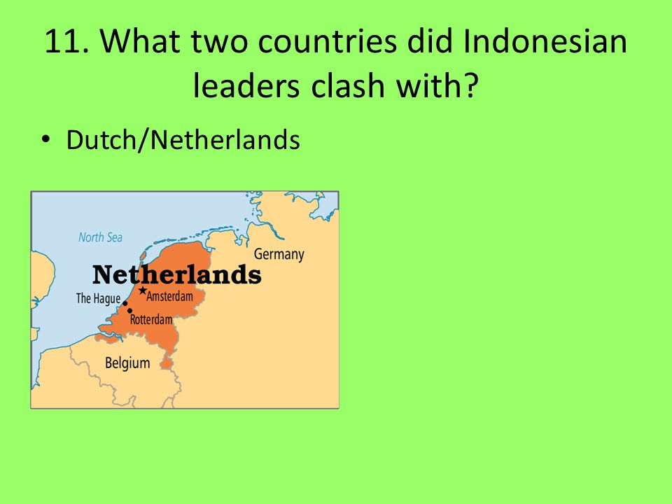 11. What two countries did Indonesian leaders clash with