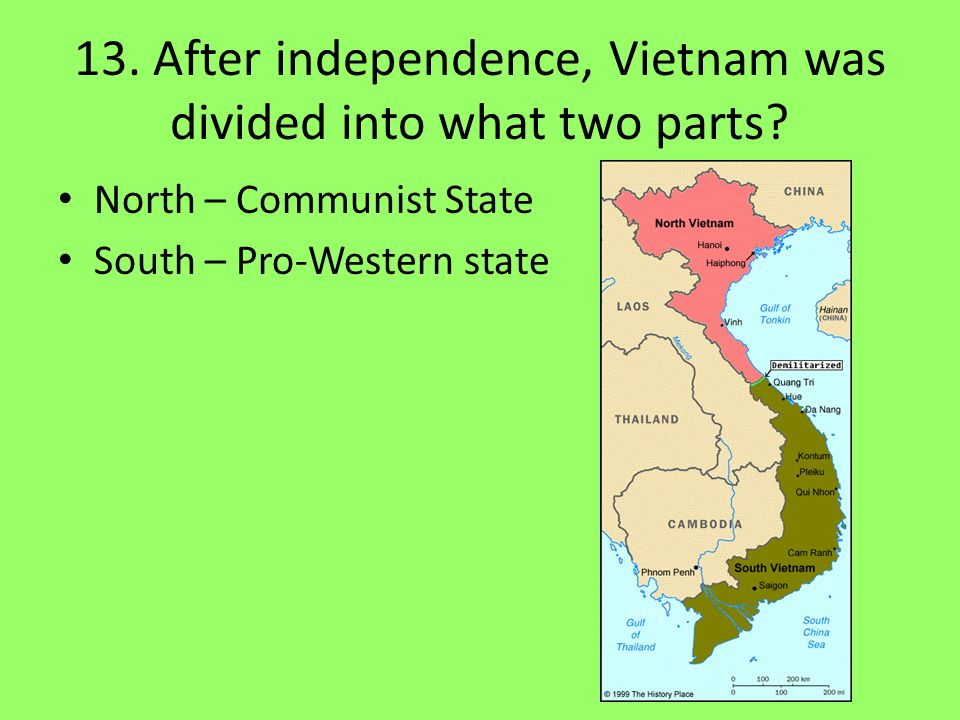 13. After independence, Vietnam was divided into what two parts