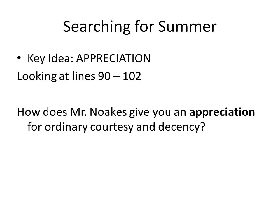 Searching for Summer Key Idea: APPRECIATION Looking at lines 90 – 102