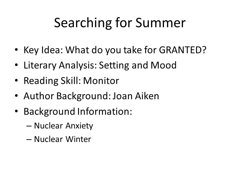 Searching for Summer Key Idea: What do you take for GRANTED
