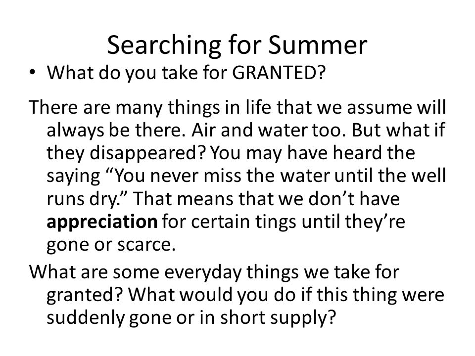 Searching for Summer What do you take for GRANTED
