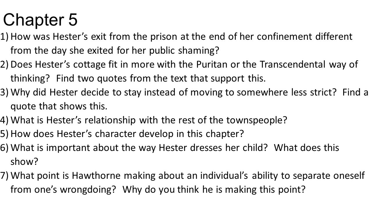 Chapter 5 How was Hester's exit from the prison at the end of her confinement different from the day she exited for her public shaming