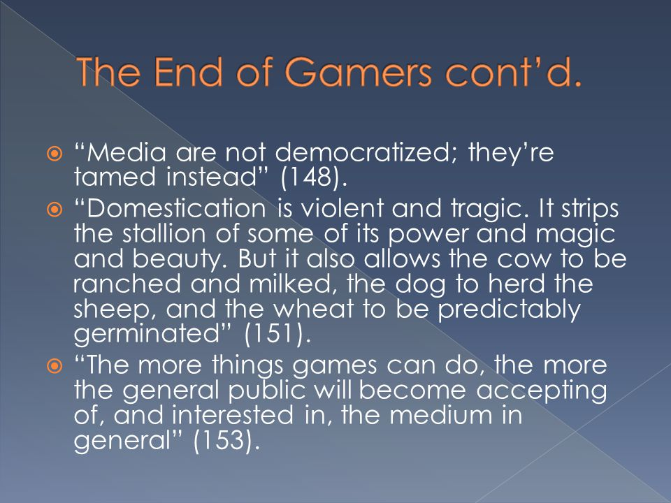 The End of Gamers cont'd.